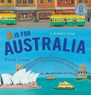 A is for Australia- a fact-tastic tour - Frané Lessac