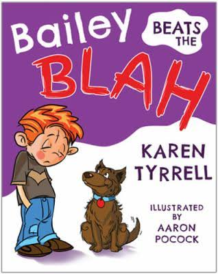 Bailey Beats the Blah - Karen Tyrrell