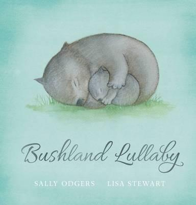 Bushland Lullaby - Sally Odgers