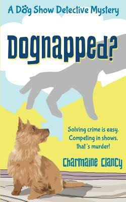 Dognapped? - Charmaine Clancy