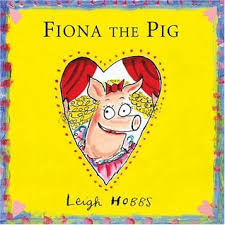 Fiona the Pig - Leigh Hobbs