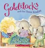 Goldilocks and the Three Koalas - Claire Richards
