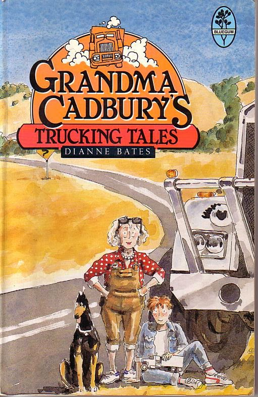 Grandma Cadbury's Trucking Tales - Dianne Bates