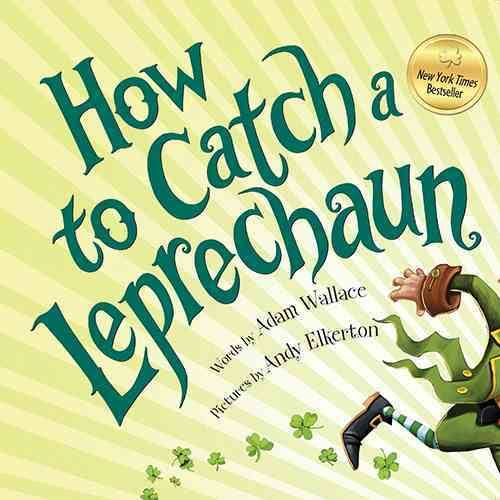 How to Catch a Leprechaun - Adam Wallace