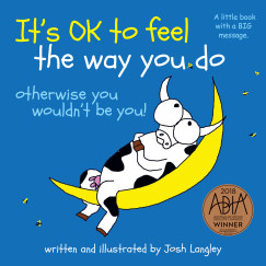 It's OK to Feel the Way You Do - Josh Langley