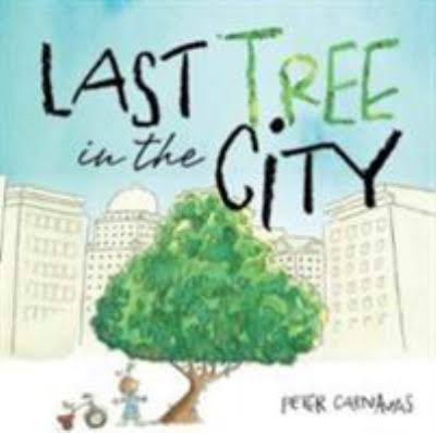 Last Tree in the City - Peter Carnavas