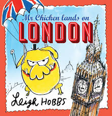Mr Chicken Lands on London - Leigh Hobbs