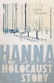 My Holocaust Story- Hanna - Goldie Alexander