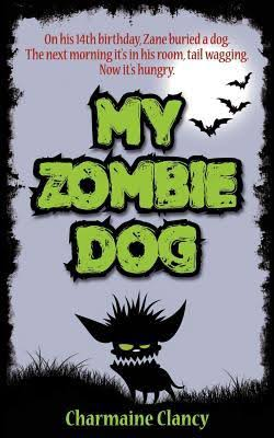My Zombie Dog - Charmaine Clancy