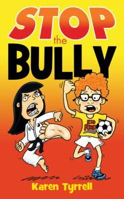 STOP the Bully - Karen Tyrrell