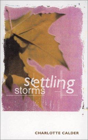 Settling Storms - Charlotte Calder