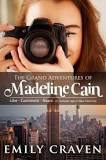 The Grand Adventures of Madeline Cain - Emily Craven