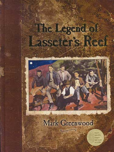 The Legend of Lasseter's Reef - Mark Greenwood