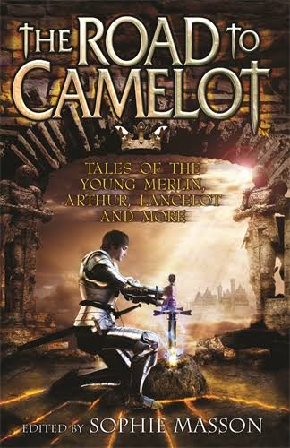 The Road to Camelot - Sophie Masson