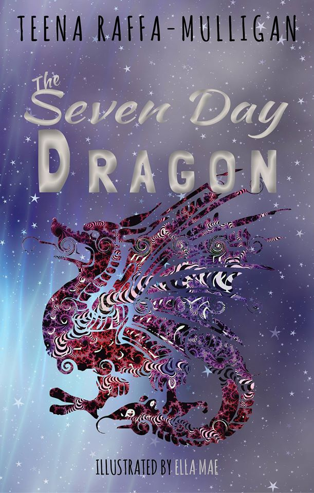 The Seven Day Dragon - Teena Raffa-Mulligan
