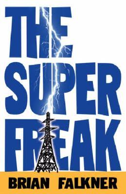 The Super Freak - Brian Falkner