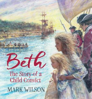 Beth- The Story of a Child Convict - Mark Wilson