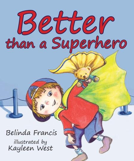 Better Than A Superhero - Kayleen West