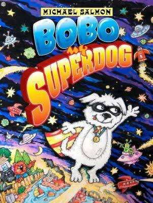 Bobo, My Superdog - Michael Salmon