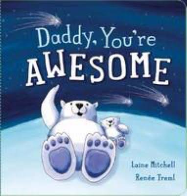 Daddy, You're Awesome - Renee Treml