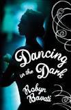 Dancing in the Dark - Robyn Bavati