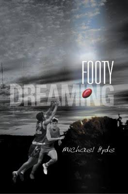 Footy Dreaming - Michael Hyde
