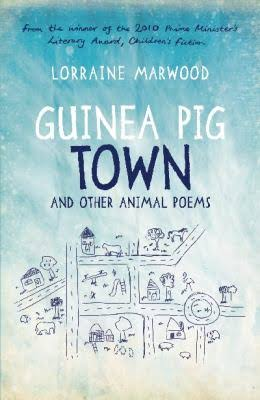 Guinea Pig Town and Other Animal Poems - Lorraine Marwood