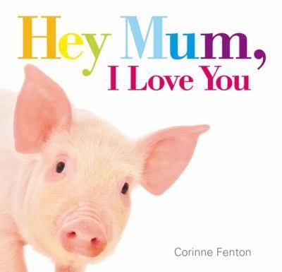 Hey Mum, I love you - Corinne Fenton