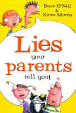 Lies Your Parents Tell You - Dave O'Neil