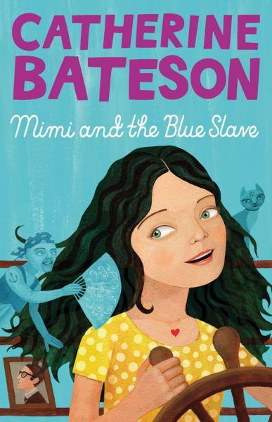 Mimi and the Blue Slave - Catherine Bateson