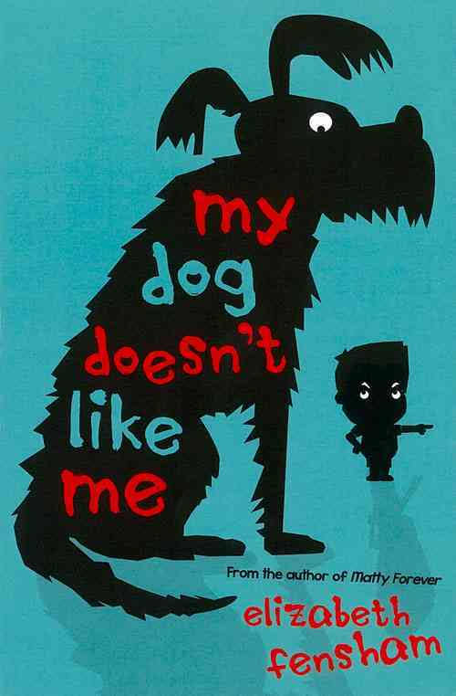 My Dog Doesn't Like Me - Elizabeth Fensham