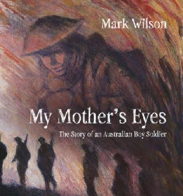 My Mother's Eyes – The Story of a Boy Soldier - Mark Wilson