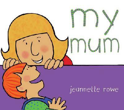 My Mum - Jeannette Rowe