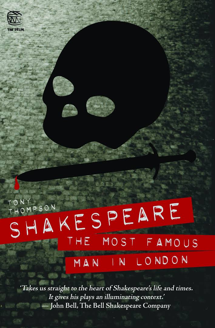 Shakespeare- The Most Famous Man in London - Tony Thompson