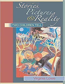 Stories, Pictures and Reality- Two Children Tell - Virginia Lowe