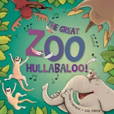 The Great Zoo Hullabaloo - Mark Carthew