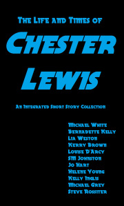 The Life and Times of Chester Lewis - Bernadette Kelly