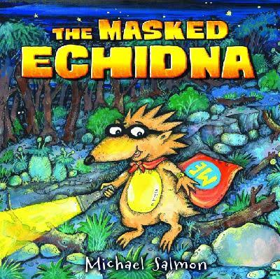 The Masked Echidna - Michael Salmon