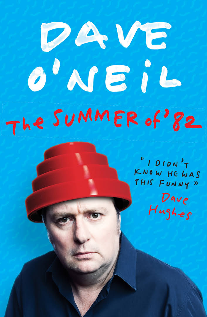The Summer of '82 - Dave O'Neil