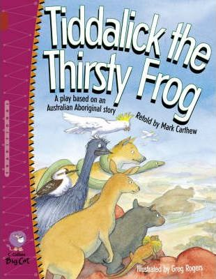 Tiddalick the Thirsty Frog - Mark Carthew
