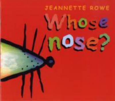 Whose Nose? - Jeannette Rowe